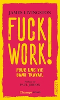 "La couverture du livre ""Fuck work !"", de James Livingston {JPEG}"